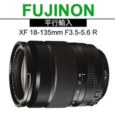 FUJIFILM XF 18-135mm F3.5-5.6 R LM OIS WR 廣角望遠變焦鏡*(平輸)-送抗UV鏡+拭鏡筆